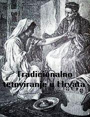 Tradicionalno tetoviranje u Hrvata